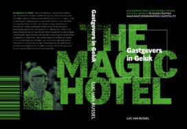 Luc van Bussel schrijft 'Gastgevers in Geluk'